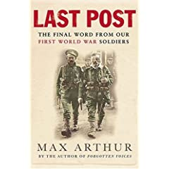 The Last Post. The Final Word from our FIRST WORLD WAR Soldiers