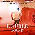 Double Bound (       UNABRIDGED) by Nick Nolan Narrated by Luke Daniels