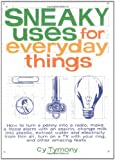 Sneaky Uses for Everyday Things (Paperback)
