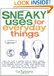 Sneaky Uses for Everyday Things: How...