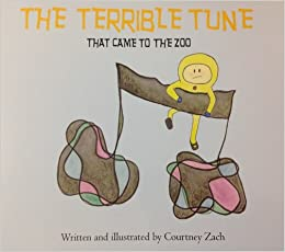 The Terrible Tune That Came to the Zoo: Courtney Zach, Terry Cassese: 9780615617053: Amazon.com: Books
