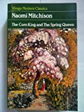 The Corn King and the Spring Queen (Virago Modern Classics) (0860683842) by Mitchison, Naomi