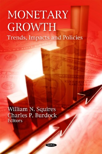Monetary Growth: Trends, Impacts and Policies