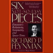 Six Not-So-Easy Pieces: Einstein's Relativity, Symmetry, and Space-Time | [Richard P. Feynman]