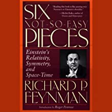 Six Not-So-Easy Pieces: Einstein's Relativity, Symmetry, and Space-Time Lecture Auteur(s) : Richard P. Feynman