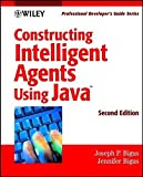 img - for Constructing Intelligent Agents Using Java: Professional Developer's Guide, 2nd Edition by Joseph P. Bigus (2001-03-13) book / textbook / text book