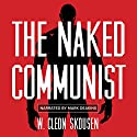 The Naked Communist Audiobook by W. Cleon Skousen Narrated by Mark Deakins