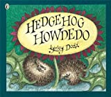 Hedgehog Howdedo (Puffin Picture Books) (0140568859) by Dodd, Lynley