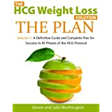 HCG PLAN (The HCG Weight Loss Solution - A Definitive Guide and Complete Plan for Success in All Phases of the HCG Protocol Book 1) ~ Steven and Julie...