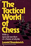 The Tactical World of Chess (067913400X) by Shamkovich, Leonid