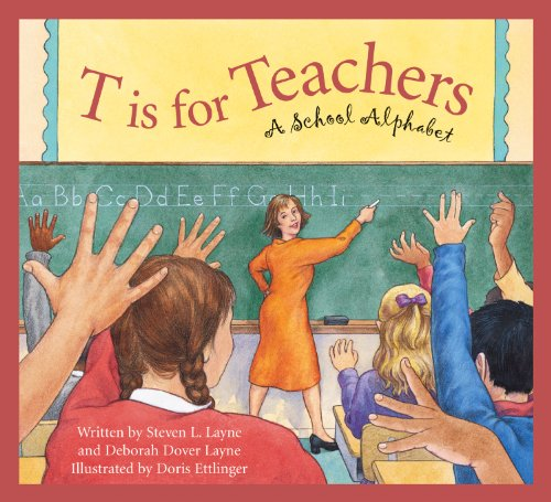 T Is for Teacher: A School Alphabet (Alphabet Books)
