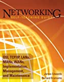 img - for Networking Self-Teaching Guide: OSI, TCP/IP, LAN's, MAN's, WAN's, Implementation, Management, and Maintenance book / textbook / text book