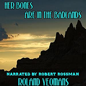 Her Bones Are in the Badlands Audiobook
