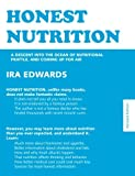 img - for Honest Nutrition: A Descent Into The Ocean Of Nutritional Prattle, And Coming Up For Air book / textbook / text book