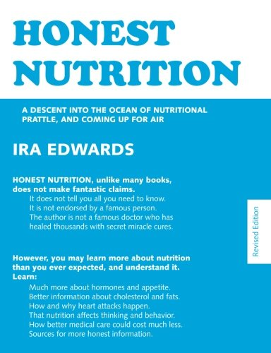 Honest Nutrition: A Descent Into The Ocean Of Nutritional Prattle, And Coming Up For Air