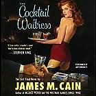 The Cocktail Waitress Hörbuch von James M. Cain Gesprochen von: Amy Rubinate