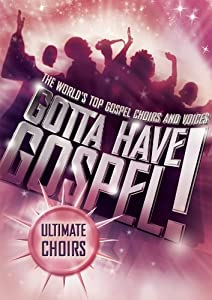 Gotta Have Gospel: Ultimate Choirs