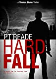 Hard Fall (Thomas Blume series of Thrillers, Book 1) (Noir and Hard-Boiled Mysteries)