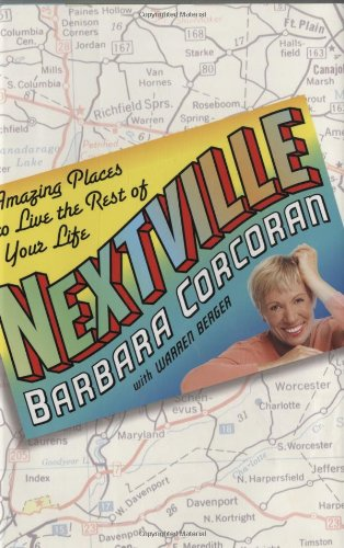 Nextville: Amazing Places to Live the Rest of Your Life