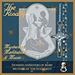 The Rosary - Mysteries, Meditations &...