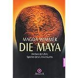 """Die Maya: Weber der Zeit, Spieler des Universumsvon """"Magda Wimmer"""""""