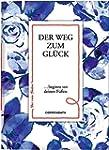 Der Weg zum Gl�ck: ... beginnt vor de...