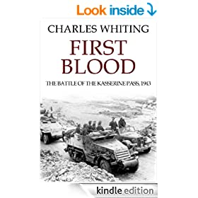 First Blood: The Battle of the Kasserine Pass, 1943