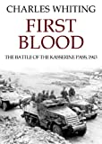 img - for First Blood: The Battle of the Kasserine Pass, 1943 book / textbook / text book