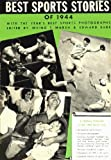 img - for Best Sports Stories of 1944 book / textbook / text book