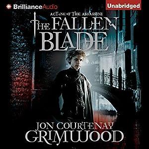 The Fallen Blade: Act One of the Assassini | [Jon Courtenay Grimwood]