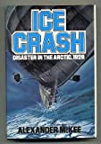 Ice Crash (0312403828) by Alexander McKee