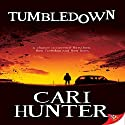 Tumbledown Audiobook by Cari Hunter Narrated by Nicola Victoria Vincent