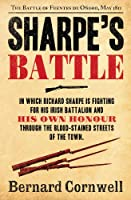 Sharpe's Battle: The Battle of Fuentes de O�oro, May 1811 (The Sharpe Series, Book 12)