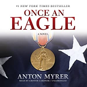 Once an Eagle: A Novel | [Anton Myrer]