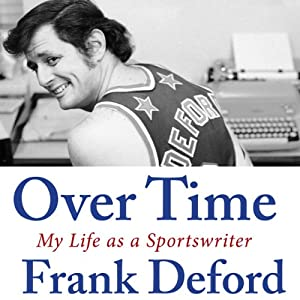 Over Time: My Life as a Sportswriter | [Frank Deford]