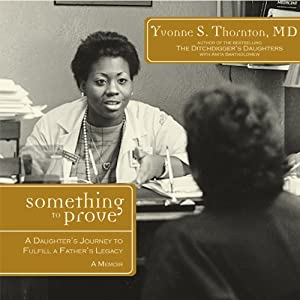 Something to Prove: A Daughter's Journey to Fulfill a Father's Legacy Audiobook