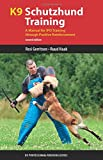 img - for K9 Schutzhund Training: A Manual for IPO Training through Positive Reinforcement (K9 Professional Training Series) book / textbook / text book