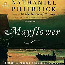 Mayflower: A Story of Courage, Community, and War Audiobook by Nathaniel Philbrick Narrated by George Guidall