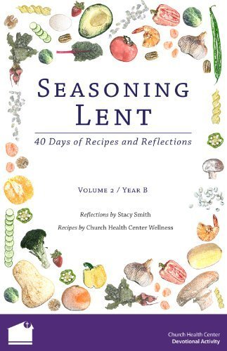 Seasoning Lent: 40 Days of Recipes and Reflections (Volume 2 / Year B) by Stacy Smith (2012-05-04)