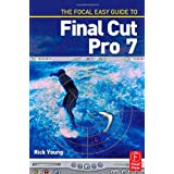 The Focal Easy Guide to Final Cut Pro 7by Rick Young