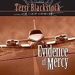 Evidence of Mercy: Sun Coast Chronicles, Book 1 | Terri Blackstock