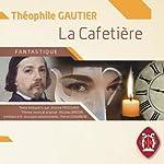 La cafetière | Théophile Gautier