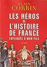 H�ros de l'histoire de France expliqu�s par Corbin