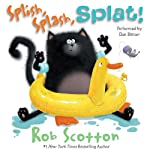 Splat the Cat: Splish, Splash, Splat! (       UNABRIDGED) by Rob Scotton Narrated by Dan Bittner