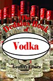 Geoffrey Elborn The Dedalus Book of Vodka (Dedalus Concept Books)