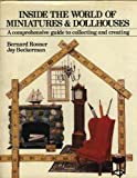 img - for Inside the World of Miniatures and Dollhouses, A comprehensive guide to collecting and creating book / textbook / text book
