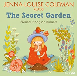Jenna-Louise Coleman reads The Secret Garden (Famous Fiction) Audiobook