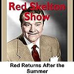 Red Skelton: Red Returns After the Summer | Red Skelton