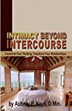 img - for Intimacy Beyond Intercourse by Aubrey P Keys (2004-10-31) book / textbook / text book