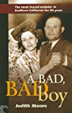 img - for A Bad, Bad Boy: The Most Feared Mobster in Southern California for 30 Years book / textbook / text book
